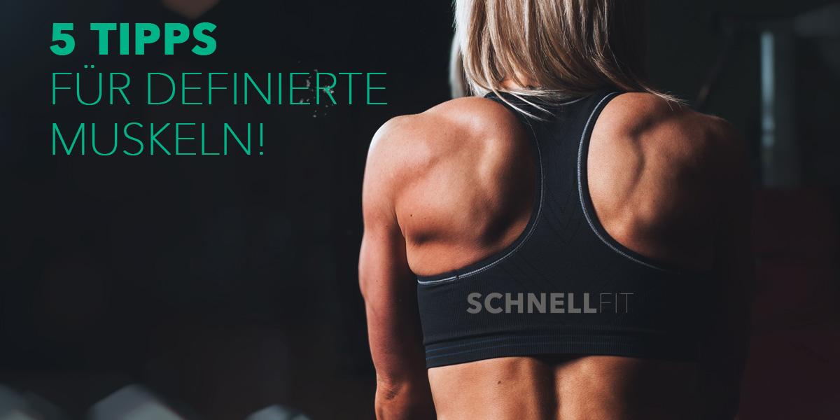 5 Tipps Für Definierte Muskeln